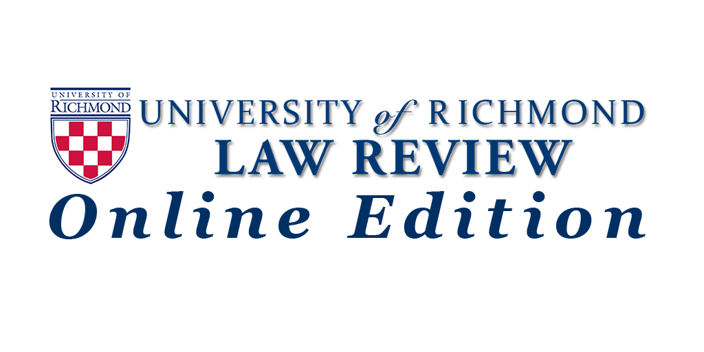 Introducing the University of Richmond Law Review Online Edition